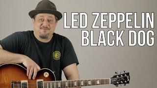 Led Zeppelin Black Dog Guitar Lesson + Tutorial