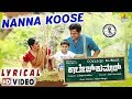 Nanna Koose -College Kumar- Lyrical Video I Vikki Varun, Samyuktha Hegde I New Kannada Movie 2017