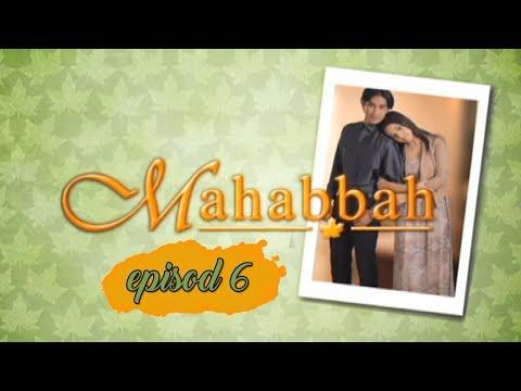 Mahabbah | Episod 6