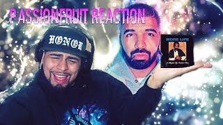 Drake -  PassionFruit More Life Album Reaction | MY FAVORITE SONG SO FAR 2017