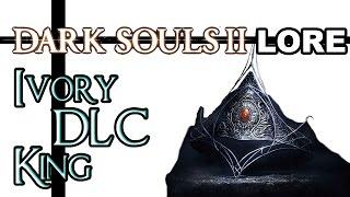 Dark Souls 2 Lore - Crown of the Ivory King DLC