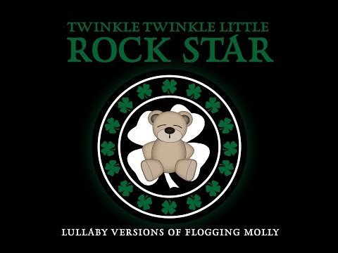 Drunken Lullabies Lullaby Versions of Flogging Molly by Twinkle Twinkle Little Rock Star