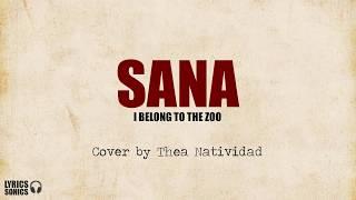 Thea Natividad - Sana (I Belong To The Zoo cover) Lyrics