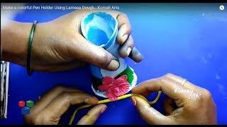 Make a colorful Pen Holder Using Lamasa Dough - Komali Arts