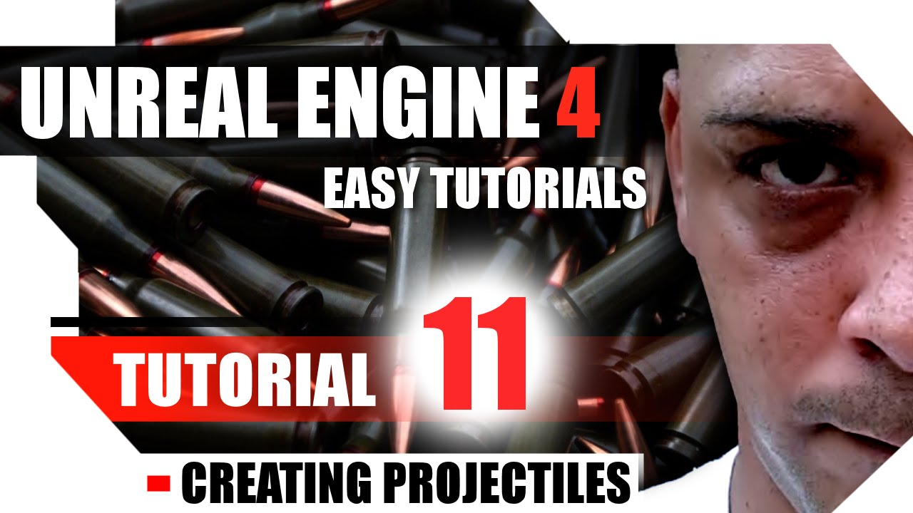 Unreal Engine 4 Complete Tutorials - Tutorial 11 - Add or Create  PROJECTILES, Magic or Bullets