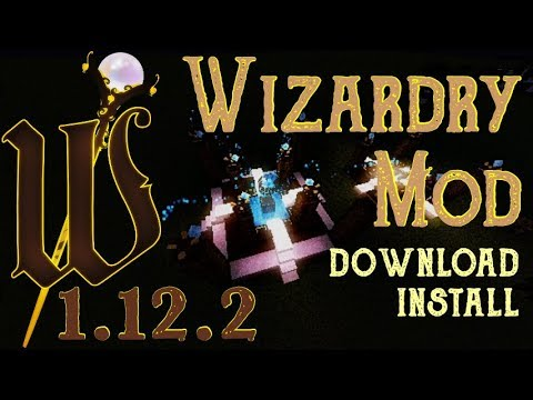 WIZARDRY MOD 1 12 2 minecraft - how to download and install Wizardry 1 12 2  (with forge)