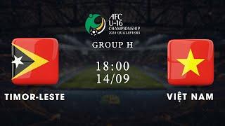 Trực tiếp | Timor-Leste - Việt Nam | Vòng loại U16 châu Á 2020 | NEXT SPORTS