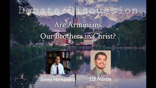 Debate/Discussion (online): Are Arminians Our Brothers in Christ?