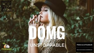 Repeat youtube video DOMG - Unstoppable ( Original Mix )