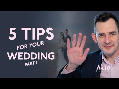 5 Tips for your wedding day - from a Photographer's perspective
