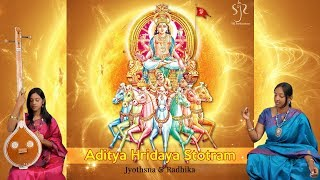 Simply the Best Ever Aditya Hridaya Stotram | Full Sanskrit & English Lyrics | Jyothsna & Radhika