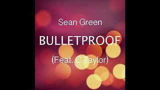 Sean Green - Bulletproof (Feat. C.Taylor) - STUDIO ACAPELLA
