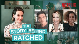 How They Made Ratched - Sarah Paulson and the Cast Tell All | Netflix