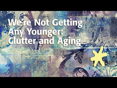 We're Not Getting Any Younger: Clutter and Aging
