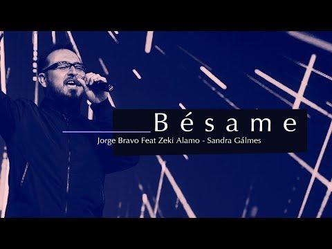 Jorge Bravo - Bésame feat. Zeki Alamo & Sandra Galmes