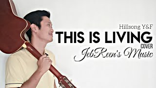 This is living - hillsong y&f |COVER