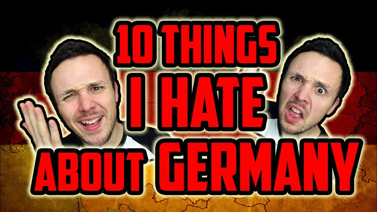 10 Things I Hate About Germany - YouTube