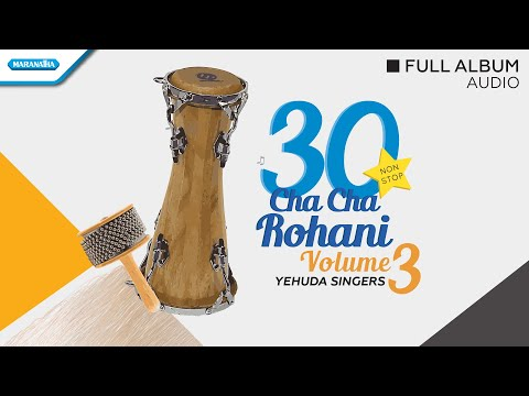 30 Nonstop Cha Cha Rohani Vol.3 - Yehuda Singers (Audio Full Album)