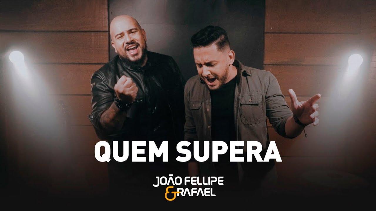 João Fellipe e Rafael - Quem Supera