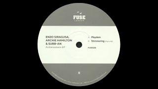 Enzo Siragusa, Archie Hamilton & Subb-an - Shimmering (Vinyl Only)