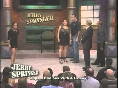 I Had Sex With A Tranny The Jerry Springer Show Youtube