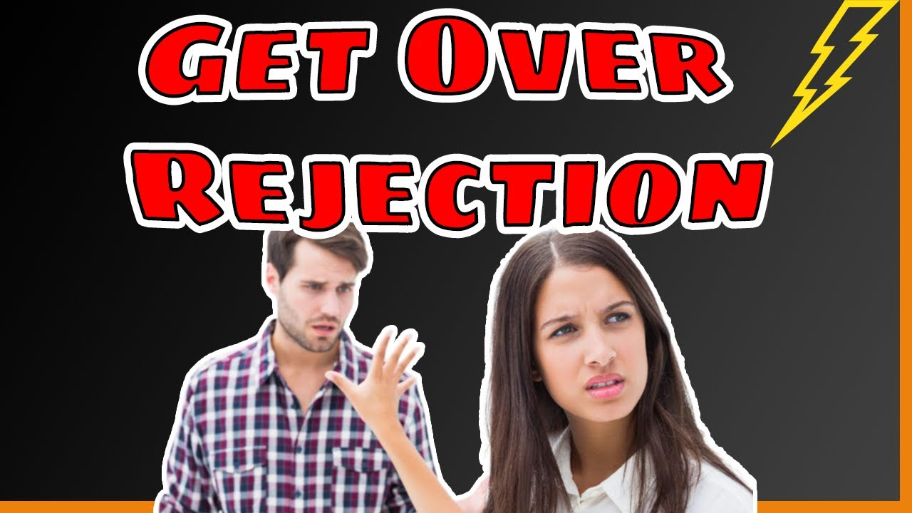 How To Get Over Rejection 🙅🏽♀️