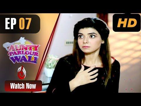 Aunty Parlour Wali - Episode 7 - Aaj Entertainment Dramas