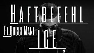 Haftbefehl X Gucci Mane - ICE   (MUSIKVIDEO )