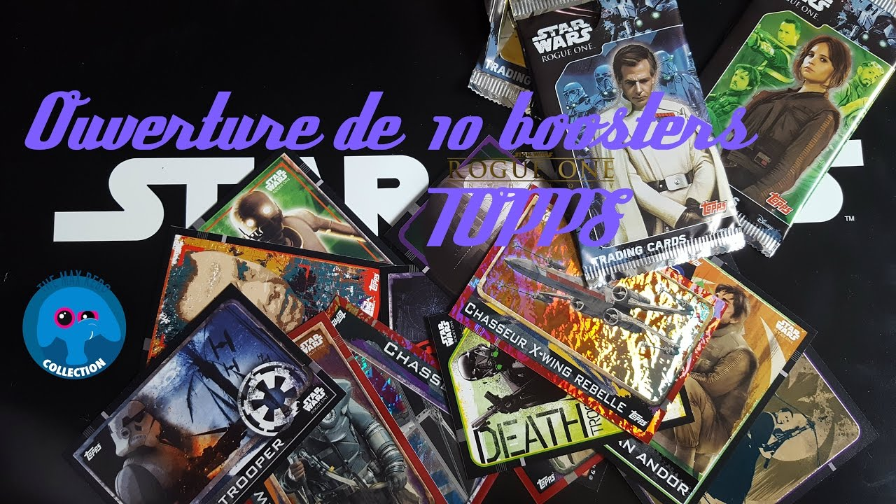 cartes topps star wars  ouverture de 10 boosters rogue one