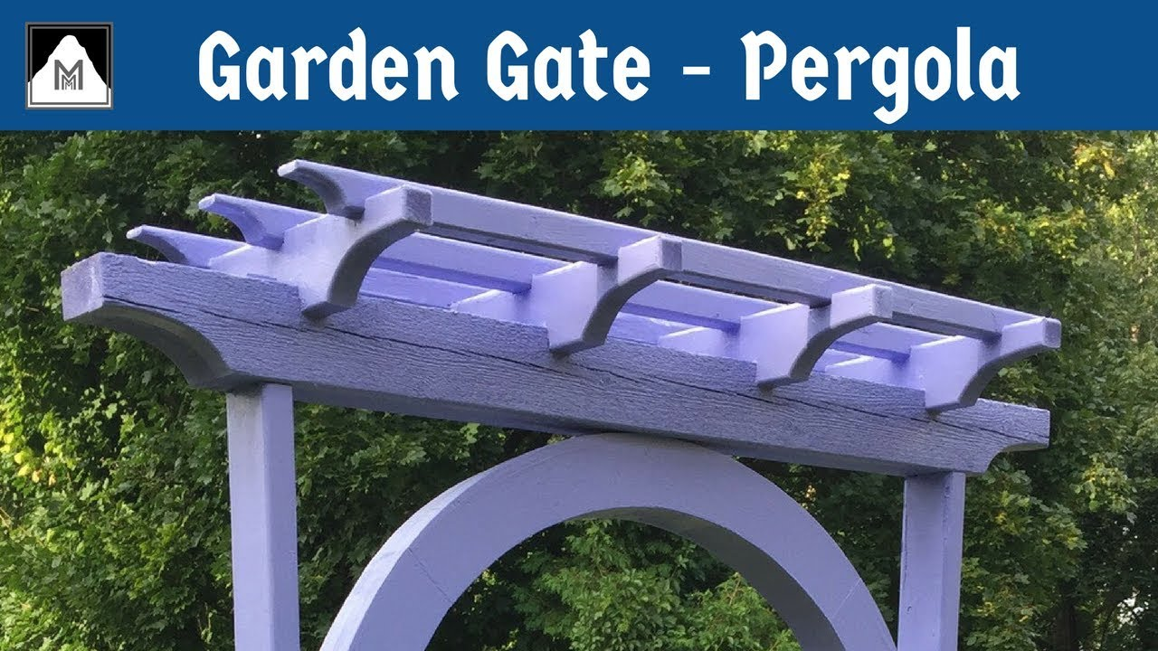 How To Build A Garden Gate Part 3 The Pergola Youtube