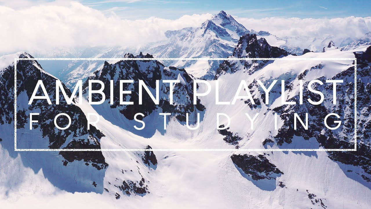 Ambient Music For Concentration - 3 Hour Playlist of Study Music to Concentrate