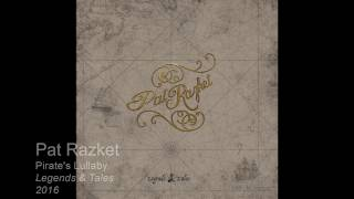 Download Pat Razket - Pirate's Lullaby MP3 song and Music Video