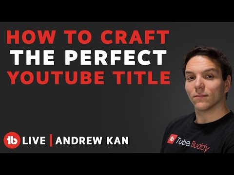 How to craft the perfect YouTube Video Title USING TubeBuddy!