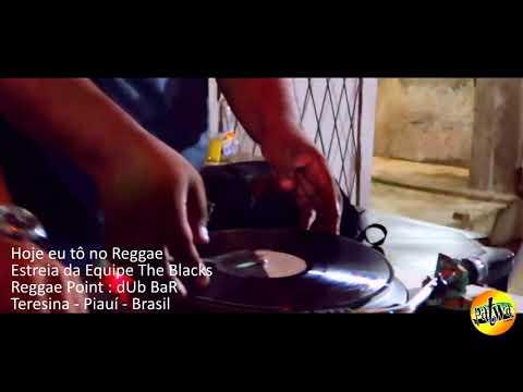 Hoje eu tô no Reggae Estreia da equipe : The Blacks Reggae Point : dUb BaR Teresina - Piauí - Brasil