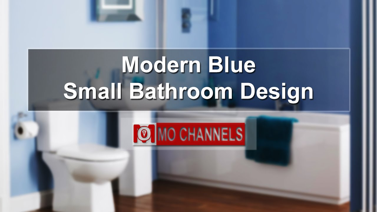 Modern Blue Small Bathroom Design Youtube