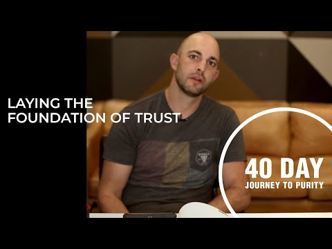 Laying the Foundation of Trust // Day 19 // Jason Vallotton