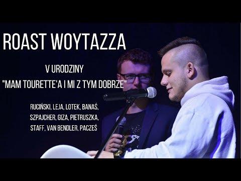 """ROAST WOYTAZZA (GIZA, LEJA, PACZEŚ, RUCIŃSKI I Inni) - V URODZINY """"MAM TOURETTE'A I MI Z TYM DOBRZE"""""""