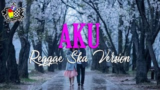 Download Mp3 Pas Band - Aku Versi Reggae Ska  Video Lirik  Jheje Project