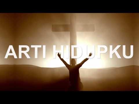 Lagu Rohani Kristen - ARTI HIDUPKU