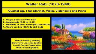 Walter Rabl (1873-1940) - Quartet Op. 1 for Clarinet, Violin, Violoncello and Piano