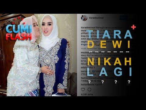 Hah? Tiara Dewi Mau Nikah Lagi? - CumiFlash 18 Juli 2017