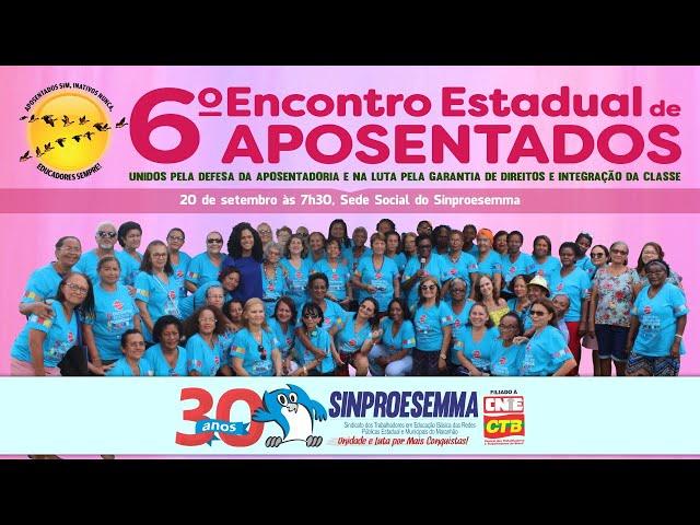 6º Encontro Estadual de Aposentados do Sinproesemma