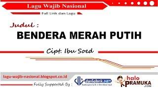 BENDERA MERAH PUTIH -Lirik (Lagu Wajib Nasional) Ibu Sud Mp3