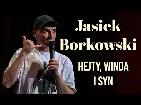 Jasiek Borkowski – Hejty, winda i syn