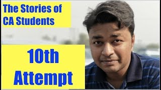 The Stories of CA Students | 10th Attempt