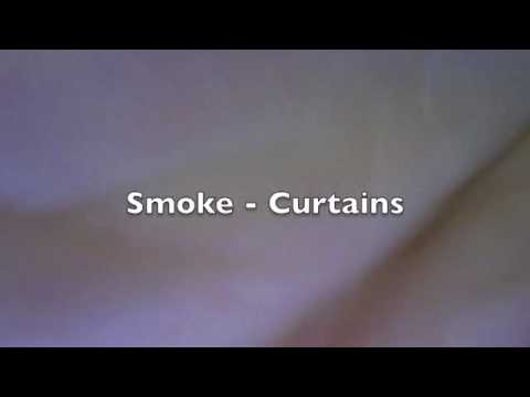 Smoke - Curtains