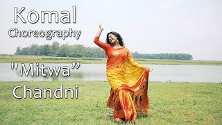 Mitwa Chandni Song Dance Choreography | Komal Nagpuri Video | Best Hindi Songs For Dancing