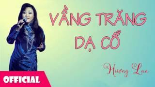Vầng Trăng Dạ Cổ (Tân Cổ) - Hương Lan [Official Audio]