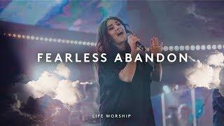 Fearless Abandon   Live   LIFE Worship