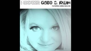 Gisbo & Irwin Feat. Gemma Macleod - I Wonder